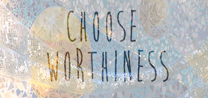 chooseworthiness